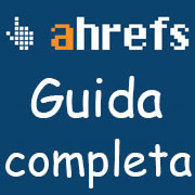 Ahrefs guida completa in Italiano