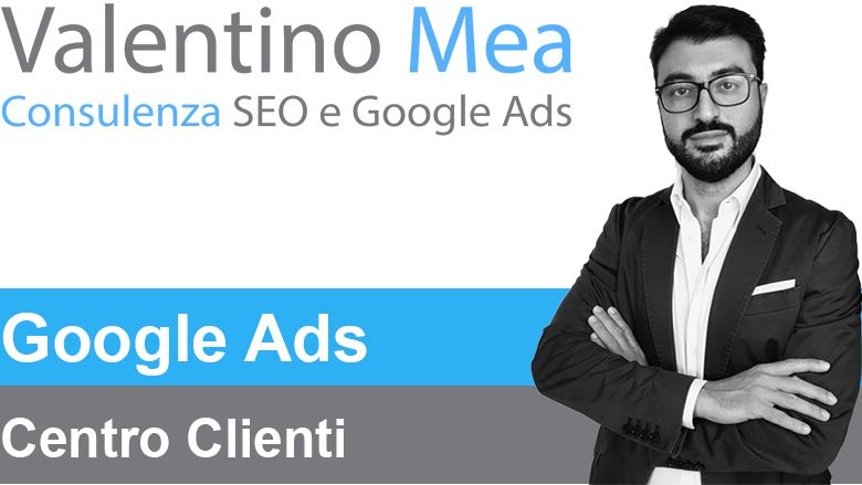 Centro Clienti Google Ads (AdWords)