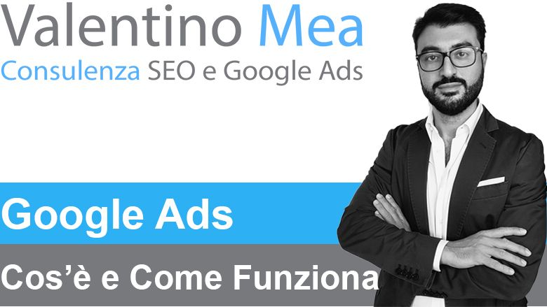 Google Ads (AdWords) cos'è e come funziona